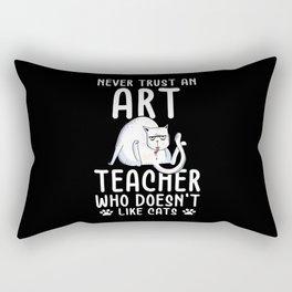 Art Teacher Never Trust who doesnt like Cats Rectangular Pillow