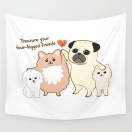 Treasure your four-legged friends Wall Tapestry