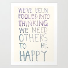 We've been fooled Art Print