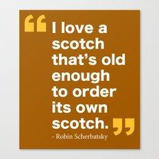 Robin Scherbatsky Quote Canvas Print