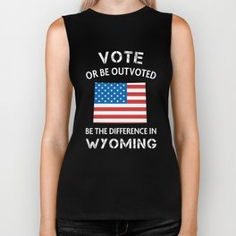 Wyoming Voter Quote Difference Election Vote 2020 WY Voting design Biker Tank
