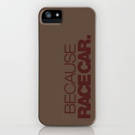 BECAUSE RACE CAR v7 HQvector iPhone Case