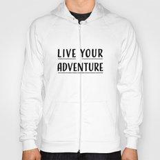 Live Your Adventure Hoody