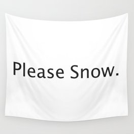 Please Snow Wall Tapestry