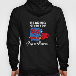 Reading Gives You Super Powers - Funny Super Hero Gift Hoody