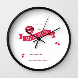 I Open My Mouth Mother Comes Out Wall Clock