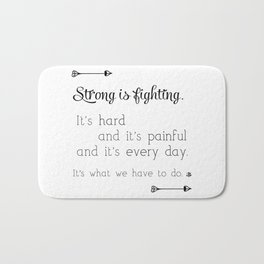 Strong Is Fighting Bath Mat