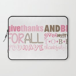 Give Thanks Quote Laptop Sleeve