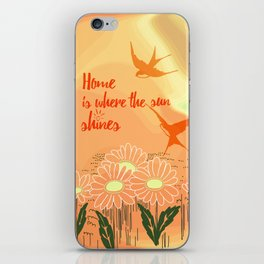 Home Is Where The Sun Shines Typography Design iPhone Skin