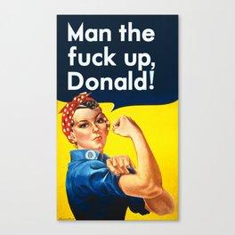 Man the fuck up, Donald! Canvas Print