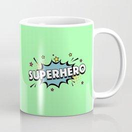 The Superhero I Coffee Mug