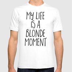 Blonde Moment Funny Quote White Mens Fitted Tee MEDIUM