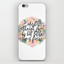 And though she be but little, she is fierce. iPhone Skin