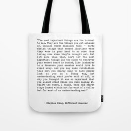 The Most Important Things Are The Hardest To Say Life Quote By Stephen King, Creative And Motivation Tote Bag