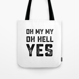 OH MY MY OH HELL YES Tom Petty Heartbreaks lyrics song Tote Bag