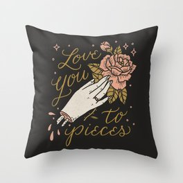 Love You to Pieces Throw Pillow