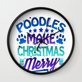 Christmas Poodles Make Christmas Merry Dog Lover Wall Clock