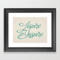 Aspire To Inspire Framed Art Print