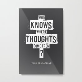 Empire Records - Who Knows Where Thoughts Come From? Metal Print