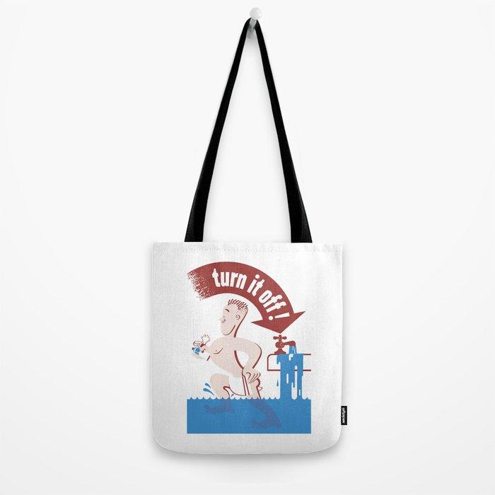 Water - Turn It Off Tote Bag