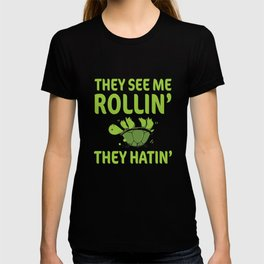 They See Me Rolling They Hating Funny Turtle T-shirt T-shirt