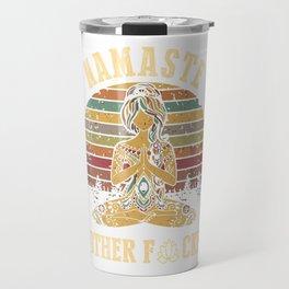 Funny Yoga Humor Meditation Gift Vintage Namaste Mother F T-Shirt Travel Mug
