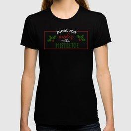 Meet Me Under the Mistletoe CHristmas Design T-shirt