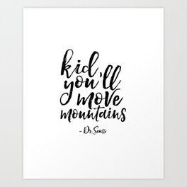 Dr Seuss Quote Kid you'll Move Mountains Kids Room Decor Children Poster Nursery Decor Nursery Wall Art Print