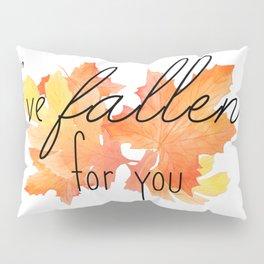 I've Fallen for You Pillow Sham