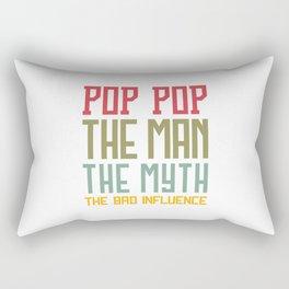 POP POP THE MAN THE MYTH THE BAD INFLUENCE Rectangular Pillow