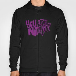 You Are Not Alone Hoody