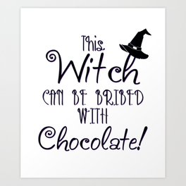 This Witch Can Be Bribed Art Print