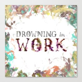 Drowning in Work Canvas Print