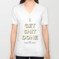 get shit done V-neck T-shirts featuring Get Shit Done by Alisha Henry