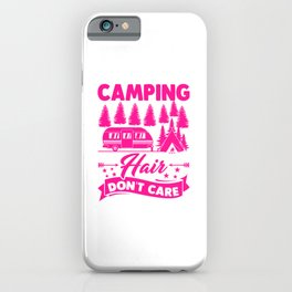 Camping Hair Dont Care v2 mag iPhone Case