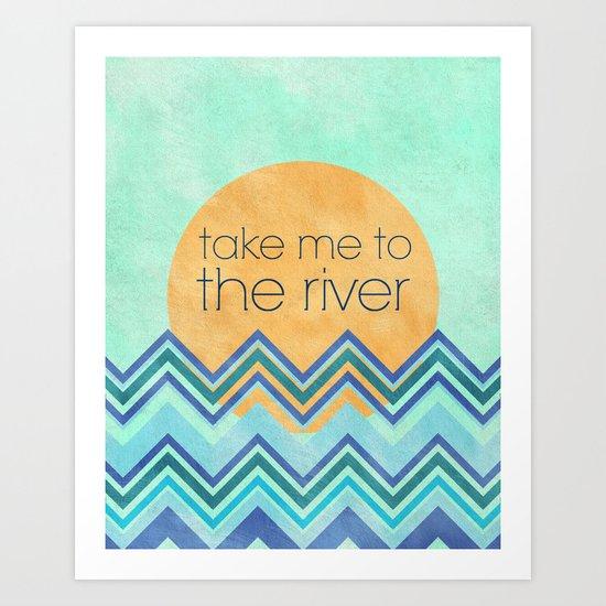 Take Me to the River Art Print