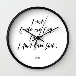 dont quote me Wall Clock
