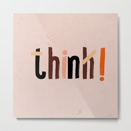 Quote - think! Metal Print