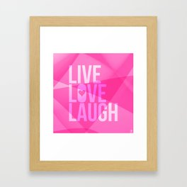 Live Love Laugh. White text over a pink background. Framed Art Print