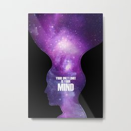 Your only limit is your mind Metal Print