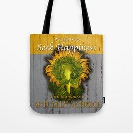 Seek Happiness Tote Bag