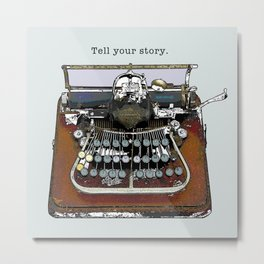 "Typowriter - ""Tell your story."" Metal Print"