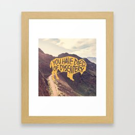 You Have Died of Dysentery II Framed Art Print