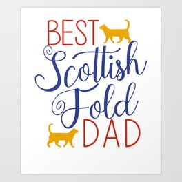 Best Scottish Fold Dad Cat Art Print