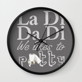 La Di Da Di on Gray Wall Clock
