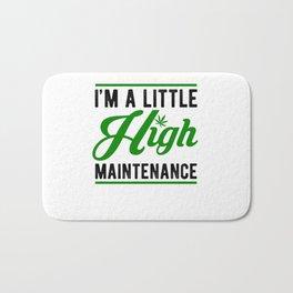 I'm A Little High Maintenance Cannabis Bath Mat