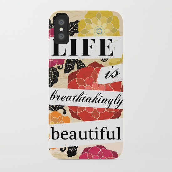 Life is Breathtakingly Beautiful iPhone Case
