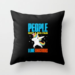 People Not A Big Fan Funny Unicorn Throw Pillow