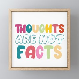 Thoughts Are Not Facts Framed Mini Art Print