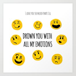 I'd drawn you with all my emotions Art Print